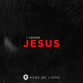 I Speak Jesus By Here Be Lions