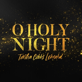 O Holy Night By Tasha Cobbs Leonard