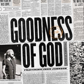 Goodness of God (Radio Version) By Jenn Johnson