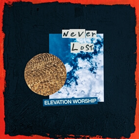 Never Lost By Elevation Worship