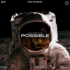 Anything Is Possible de ZOE Worship