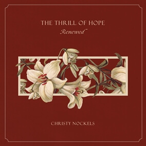 Advent Hymn (Renewed) By Christy Nockels