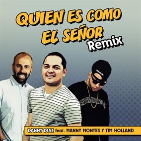 Quién Es Como el Señor (Remix) By Danny Diaz