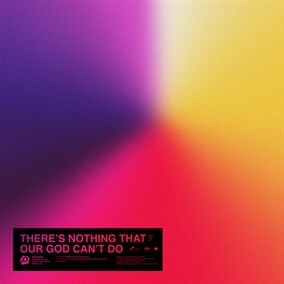There's Nothing That Our God Can't Do By Passion