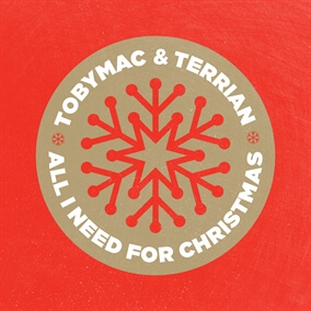 All I Need For Christmas By TobyMac