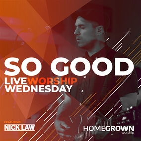 So Good By Homegrown Worship