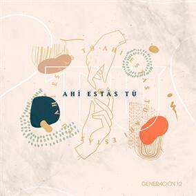Ahi Estas Tu By Generación 12
