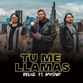 Tú Me Llamas (feat. Musiko) Por DeLuz