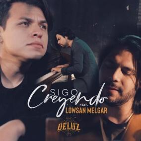 Sigo Creyendo (feat. Lowsan Melgar) Por DeLuz
