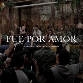 Fue Por Amor By Abraham Osorio