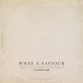 What a Saviour By HTB Worship