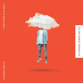 Tu Poder (Creo En Ti) (feat. Christine D'Clario) Por Tauren Wells