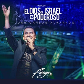 El Dios de Israel es Poderoso - Medley Por Juan Carlos Alvarado