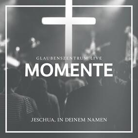 Jeschua, in deinem Namen By Glaubenszentrum Live