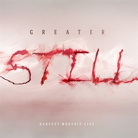 Greater Still By Harvest Worship