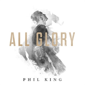 All Glory Por Phil King