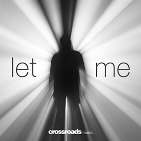 Let Me By Crossroads Music