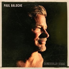 Behold Him By Paul Baloche, Kim Walker-Smith