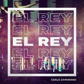 El Rey By Coalo Zamorano