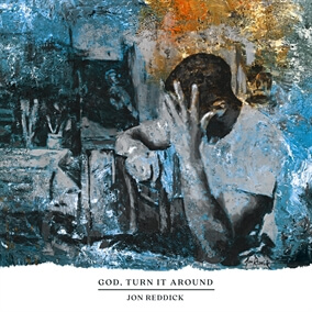 God, Turn It Around By Jon Reddick