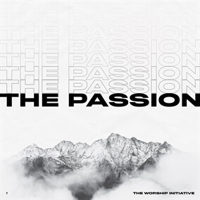 The Passion By The Worship Initiative