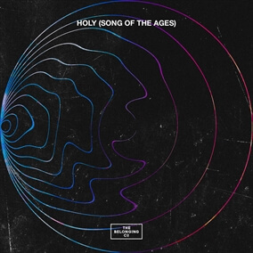 Holy (Song of the Ages) By The Belonging Co