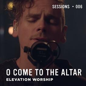 O Come To The Altar Por Elevation Worship