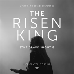 The Risen King (The Grave Shouts) By LC Worship