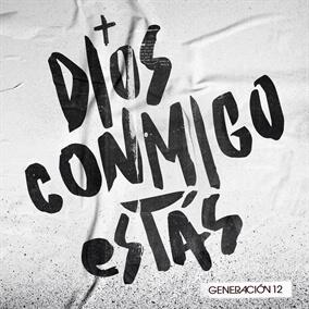 Dios Conmigo Estás Por Generación 12