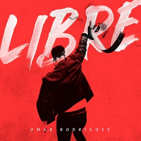 Libre By Omar Rodriguez
