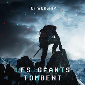 Les Géants Tombent de ICF Worship