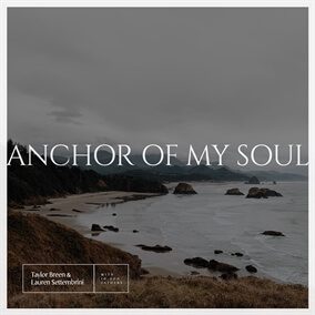 Anchor of My Soul By 10,000 Fathers