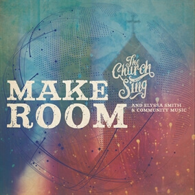 Make Room By The Church Will Sing