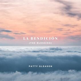 La Bendición (The Blessing) Por Patty Gleason