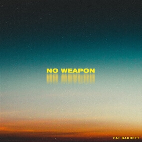 No Weapon By Pat Barrett