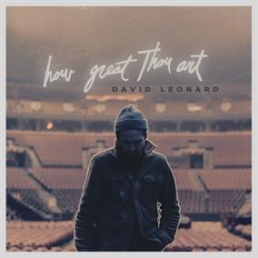 How Great Thou Art By David Leonard