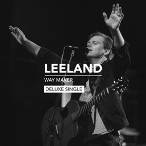 Way Maker (Single Version) By Leeland
