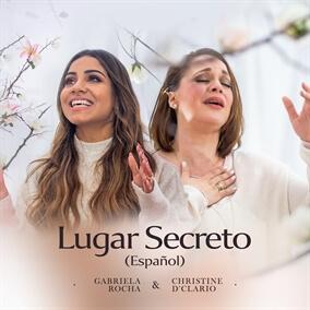 Lugar Secreto (Español) Por Gabriela Rocha, Christine D'Clario