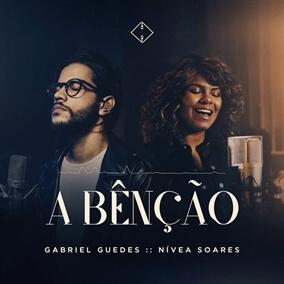 A Bênção By Gabriel Guedes, Nivea Soares