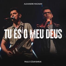Tu És o Meu Deus By Alexandre Magnani