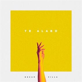 Te Alabo Por Oscar Villa