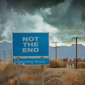 Not the End de Matthews Ntlele