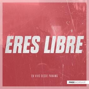 Eres Libre Por Free Worship