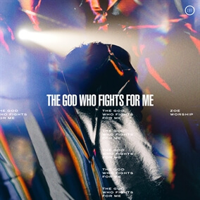 The God Who Fights For Me By ZOE Worship