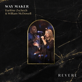 Way Maker By REVERE, Darlene Zschech, William McDowell