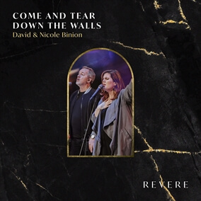Come and Tear Down the Walls By REVERE, David & Nicole Binion