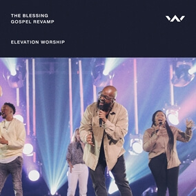 The Blessing - Gospel Revamp By Elevation Worship