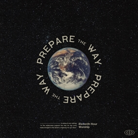 Prepare the Way By Eleventh Hour Worship