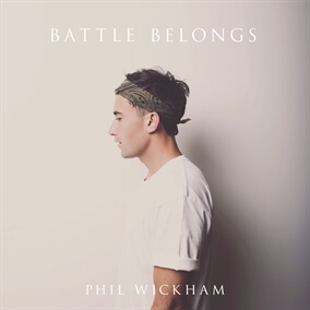 Battle Belongs By Phil Wickham
