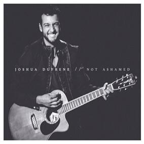 Not Ashamed de Joshua Dufrene